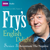 Fry's English Delight - Series 3, Episode 3: Accentuate the Negative audiobook download