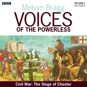 Voices of the Powerless: Civil War: The Siege of Chester: Chester, Charles I and Oliver Cromwell audiobook download