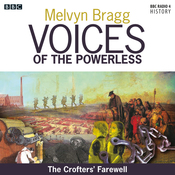 Voices of the Powerless: The Crofters' Farewell: Northern Scotland, the Western Isles and the Highland Clearances (Unabridged) audiobook download