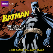 Batman: The Lazarus Syndrome audiobook download