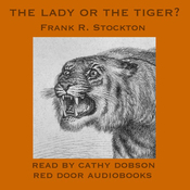 The Lady or The Tiger? (Unabridged) audiobook download