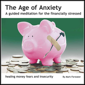 The Age of Anxiety: A Guided Meditation for the Financially Stressed audiobook download