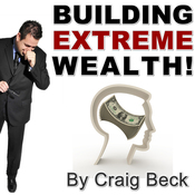 Building Extreme Wealth: Secrets of the Rich & Wealthy (Unabridged) audiobook download