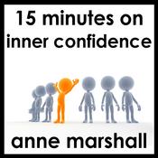 15 Minutes on Inner Confidence (Unabridged) audiobook download