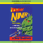 Tommy Niner and the Planet of Danger & Tommy Niner and the Mystery Spaceship (Unabridged) audiobook download