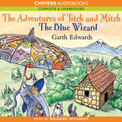 The Blue Wizard: The Adventures of Titch and Mitch (Unabridged) audiobook download