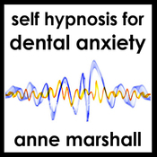 Self Hypnosis for Dental Anxiety audiobook download