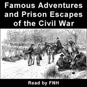 Famous Adventures and Prison Escapes of the Civil War (Unabridged) audiobook download