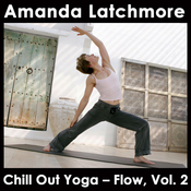 Chill Out Yoga - Flow, Vol. 2: A Dynamic Class from Mellow to Challenging - Intermediate level audiobook download