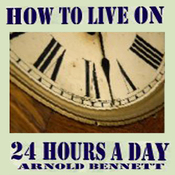 How to Live on 24 Hours a Day (Unabridged) audiobook download