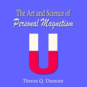 The Art and Science of Personal Magnetism (Unabridged) audiobook download