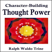 Character Building Thought Power (Unabridged) audiobook download
