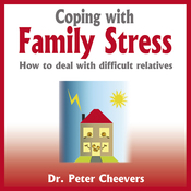 Coping with Family Stress: How to Deal with Difficult Relatives (Unabridged) audiobook download