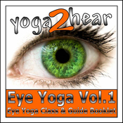 Eye Yoga, Vol.1: Yogic Eye Exercises for Strong, Healthy and Relaxed Eyes audiobook download
