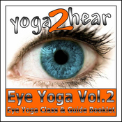 Eye Yoga, Vol. 2: More Yogic Eye Exercises for Stronger, Healthier and Even More Relaxed Eyes audiobook download