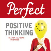 Perfect Positive Thinking (Unabridged) audiobook download