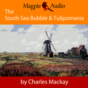 The South Sea Bubble and Tulipomania: Financial Madness and Delusion (Unabridged) audiobook download
