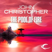 The Pool of Fire: Tripods Series, Book 3 (Unabridged) audiobook download