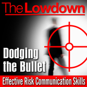 The Lowdown: Dodging the Bullet - Effective Risk Communication Skills (Unabridged) audiobook download
