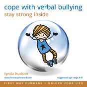 Cope with Verbal Bullying: Stay Strong Inside (ages 10-16) audiobook download