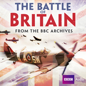 The Battle of Britain: From the BBC Archives audiobook download