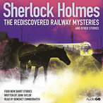 Sherlock-holmes-the-rediscovered-railway-mysteries-and-other-stories-unabridged-audiobook