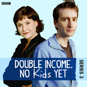 Double Income, No Kids Yet: The Complete Series 3 audiobook download
