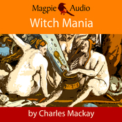 Witch Mania: The History of Witchcraft (Unabridged) audiobook download