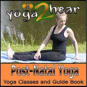 Post-Natal Yoga: Yoga Class and Guide Book. (Unabridged) audiobook download