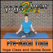 Pre-natal Yoga: Yoga Class and Guide Book. (Unabridged) audiobook download