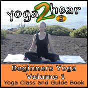 Beginners Yoga, Volume 1: Yoga Class and Guide Book (Unabridged) audiobook download