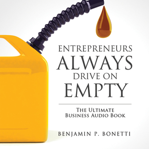 Entrepreneurs-always-drive-on-empty-the-ultimate-business-bible-audiobook