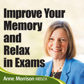 Improve Your Memory and Relax in Exams: Feel Calmer and Focused When Revising and Sitting Exams audiobook download
