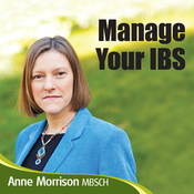 Manage Your IBS: Feel More in Control of Your IBS Instead of Your IBS Controlling You audiobook download