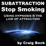 Subattraction Stop Smoking: Using Hypnosis & The Law of Attraction audiobook download