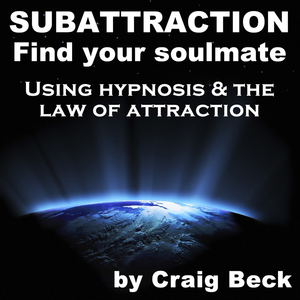 Subattraction-find-your-soulmate-using-hypnosis-the-law-of-attraction-audiobook