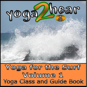 Yoga for the Surf, Vol. 1: Yoga Class and Guide Book (Unabridged) audiobook download