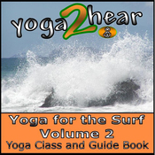 Yoga for the Surf, Vol. 2: Yoga Class and Guide Book (Unabridged) audiobook download