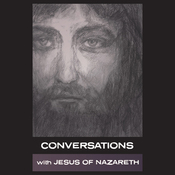 Conversations with Jesus of Nazareth (Unabridged) audiobook download