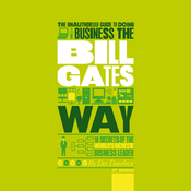 The Unauthorized Guide to Doing Business the Bill Gates Way (Unabridged) audiobook download