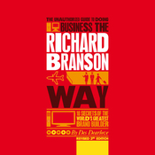 The Unauthorized Guide to Doing Business the Richard Branson Way (Unabridged) audiobook download