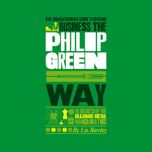 The-unauthorized-guide-to-doing-business-the-philip-green-way-unabridged-audiobook
