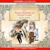 The Secret Summer of Daniel Lyons (Unabridged) audiobook download