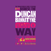 The Unauthorized Guide to Doing Business the Duncan Bannatyne Way (Unabridged) audiobook download