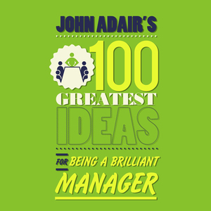 John-adairs-100-greatest-ideas-for-being-a-brilliant-manager-unabridged-audiobook