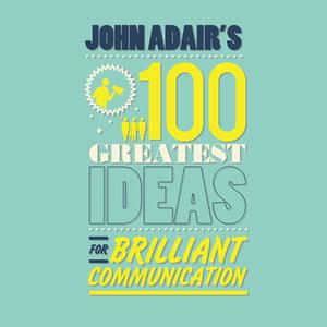 John-adairs-100-greatest-ideas-for-brilliant-communication-unabridged-audiobook