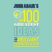 John Adair's 100 Greatest Ideas For Brilliant Communication (Unabridged) audiobook download