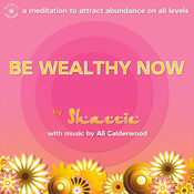Be Wealthy Now!: A meditation to attract abundance on all levels audiobook download