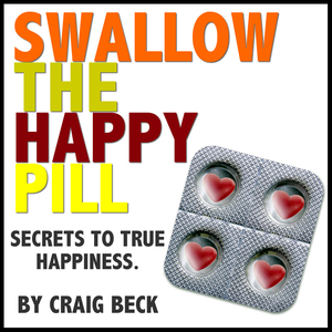 Swallow-the-happy-pill-secrets-to-true-happiness-unabridged-audiobook
