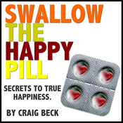 Swallow The Happy Pill: Secrets To True Happiness (Unabridged) audiobook download